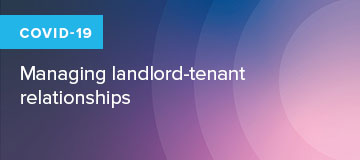 COVID-19: Managing landlord-tenant relationships